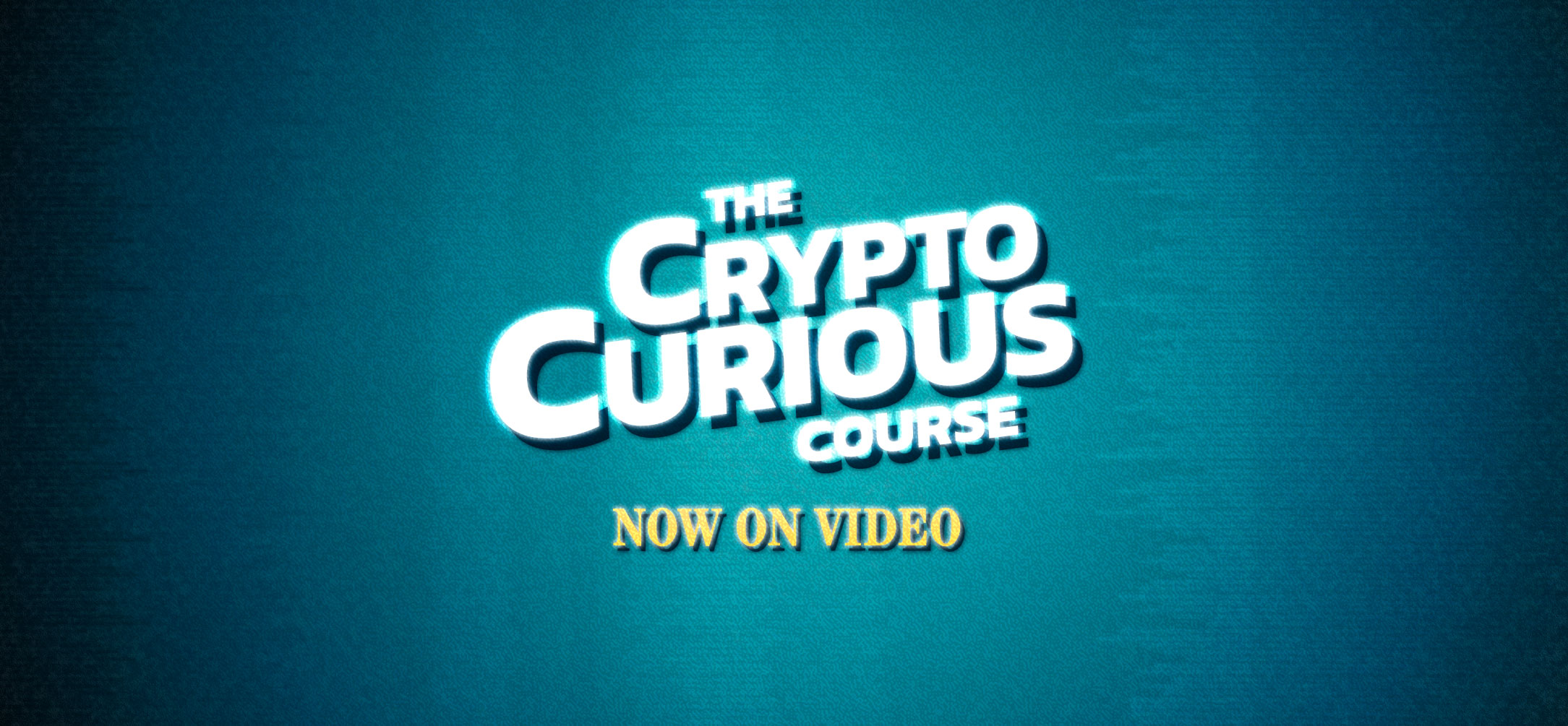 Crypto Curious Course